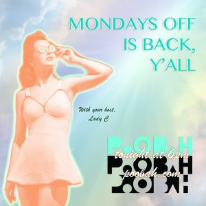 Mondays Off, Lady C, Reggae, Poobah, Podcast